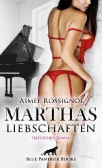 Marthas Liebschaften - Aimée Rossignol