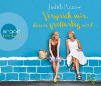Versprich mir, dass es großartig wird, 6 Audio-CDs - Judith Pinnow