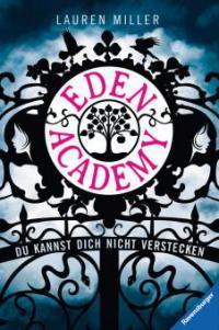 Eden Academy - Du kannst dich nicht verstecken - Lauren Miller