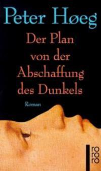 Der Plan von der Abschaffung des Dunkels - Peter Hoeg