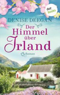 Der Himmel über Irland - Denise Deegan