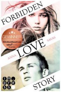 Forbidden Love Story. Weil ich dir begegnet bin - Anna Savas