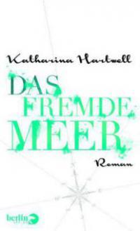 Das Fremde Meer - Katharina Hartwell