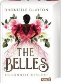 The Belles 1: Schönheit regiert - Dhonielle Clayton
