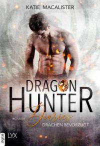 Dragon Hunter Diaries - Drachen bevorzugt - Katie MacAlister