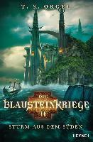 Die Blausteinkriege 02 - Sturm aus dem Süden - T. S. Orgel