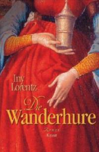 Die Wanderhure - Iny Lorentz
