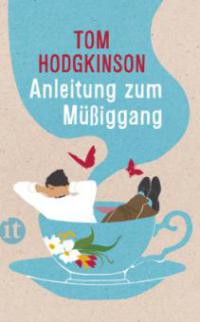 Anleitung zum Müßiggang - Tom Hodgkinson