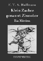 Klein Zaches genannt Zinnober - E. T. A. Hoffmann