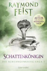 Die Schlangenkrieg-Saga 1 - Raymond Feist