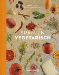 Spanien vegetarisch - Margit Kunzke