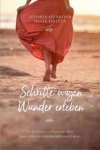 Schritte wagen, Wunder erleben - Désirée Gudelius, Delia Holtus
