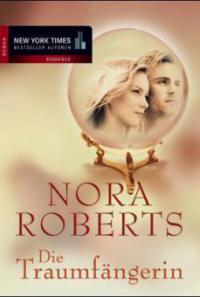 Die Traumfängerin - Nora Roberts