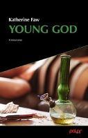 Young God - Katherine Faw