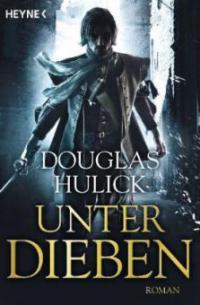 Unter Dieben - Douglas Hulick