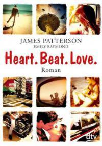 Heart. Beat. Love. - James Patterson, Emily Raymond