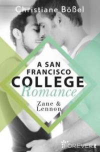 Zane & Lennon - A San Francisco College Romance - Christiane Bößel