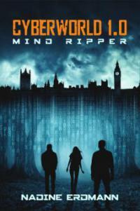 CyberWorld 1.0: Mind Ripper - Nadine Erdmann