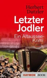 Letzter Jodler - Herbert Dutzler