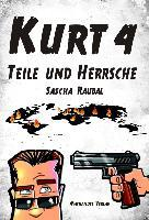 Kurt 4 - Teile und herrsche - Sascha Raubal