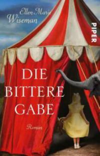 Die bittere Gabe - Ellen Marie Wiseman