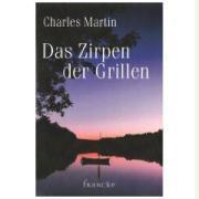 Das Zirpen der Grillen - Charles Martin