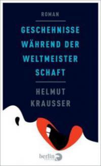 Geschehnisse während der Weltmeisterschaft - Helmut Krausser