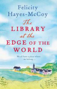 The Library at the Edge of the World - Felicity Hayes-Mccoy