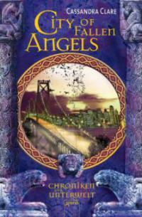 Chroniken der Unterwelt 04. City of Fallen Angels - Cassandra Clare