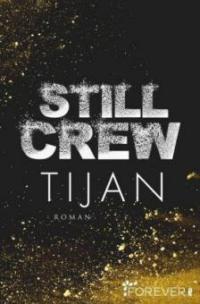 Still Crew - Tijan