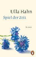 Spiel der Zeit - Ulla Hahn