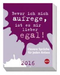 Clevere Sprüche für jeden Anlass, Tagesabreißkalender 2016 | Was