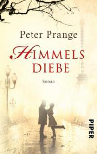 Himmelsdiebe - Peter Prange