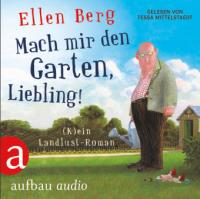 Mach mir den Garten, Liebling! - Ellen Berg