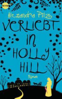 Verliebt in Hollyhill - Alexandra Pilz
