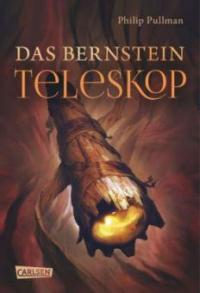 His Dark Materials 3: Das Bernstein-Teleskop - Philip Pullman