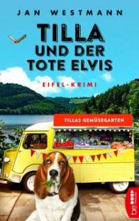 Tilla und der tote Elvis - Jan Westmann
