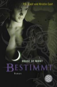 House of Night 09. Bestimmt - Kristin Cast, P. C. Cast