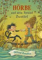 Hörbe und sein Freund Zwottel - Otfried Preußler