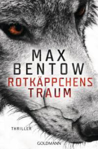 Rotkäppchens Traum - Max Bentow
