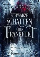 Schwarze Schatten über Frankfurt - Jörg Erlebach