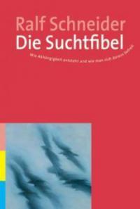 Die Suchtfibel - Ralf Schneider