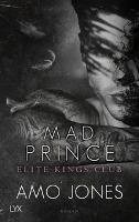 Mad Prince - Elite Kings Club - Amo Jones