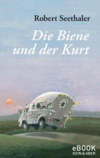 Die Biene und der Kurt - Robert Seethaler
