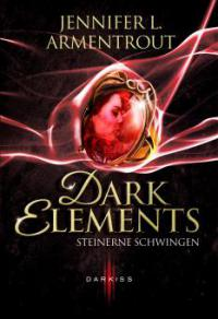 Dark Elements - Steinerne Schwingen - Jennifer L. Armentrout