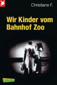Wir Kinder vom Bahnhof Zoo - Christiane F., Kai Hermann, Horst Rieck