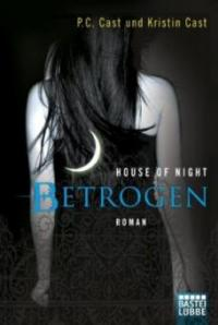 House of Night 02. Betrogen - P. C. Cast, Kristin Cast