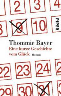 Eine kurze Geschichte vom Glück - Thommie Bayer